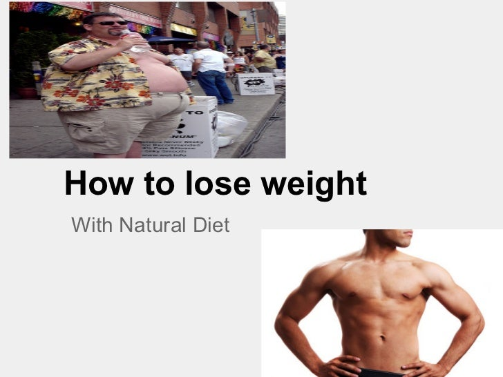 How to Lose Weight with Natural Diet