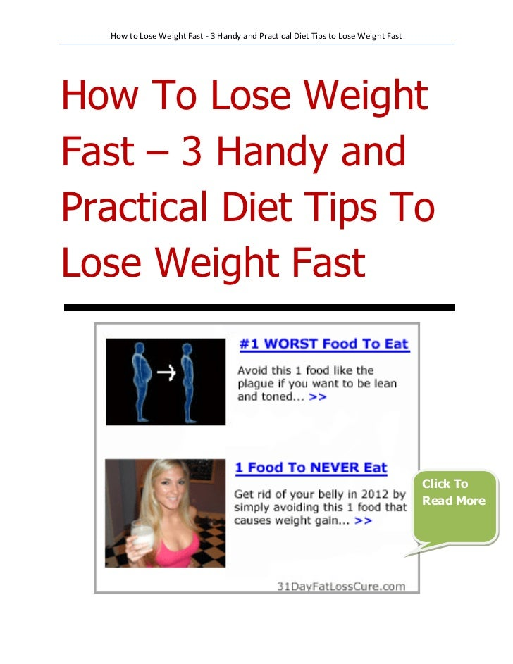 How to Lose Weight Fast - 3 Handy and Practical Diet Tips to Lose Weight FastHow To Lose WeightFast – 3 Handy andPractical...