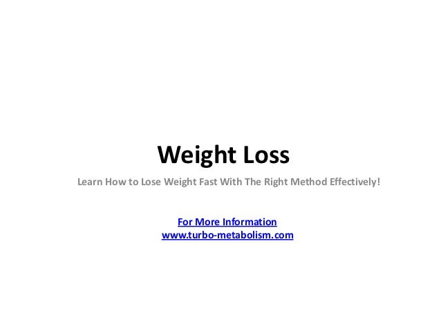 Weight LossLearn How to Lose Weight Fast With The Right Method Effectively!                   For More Information        ...