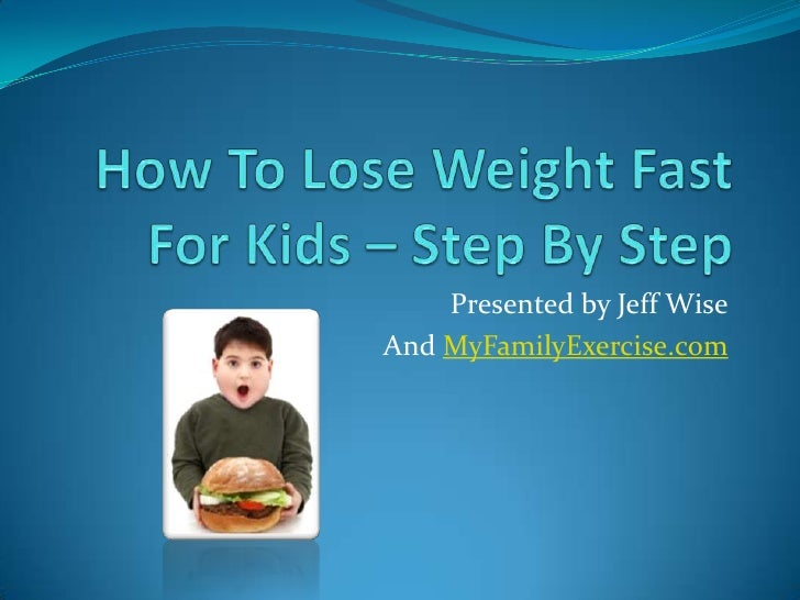 how to lose weight fast for kids step by step
