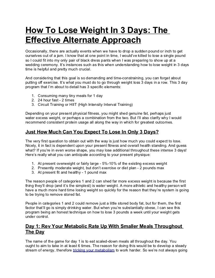 How To Lose Weight In 3 Days: TheEffective Alternate ApproachOccasionally, there are actually events when we have to drop ...