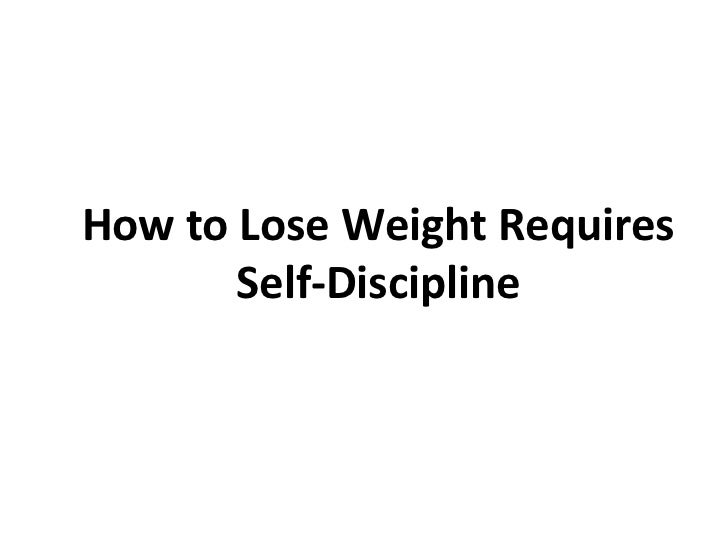 How to Lose Weight Requires Self Discipline