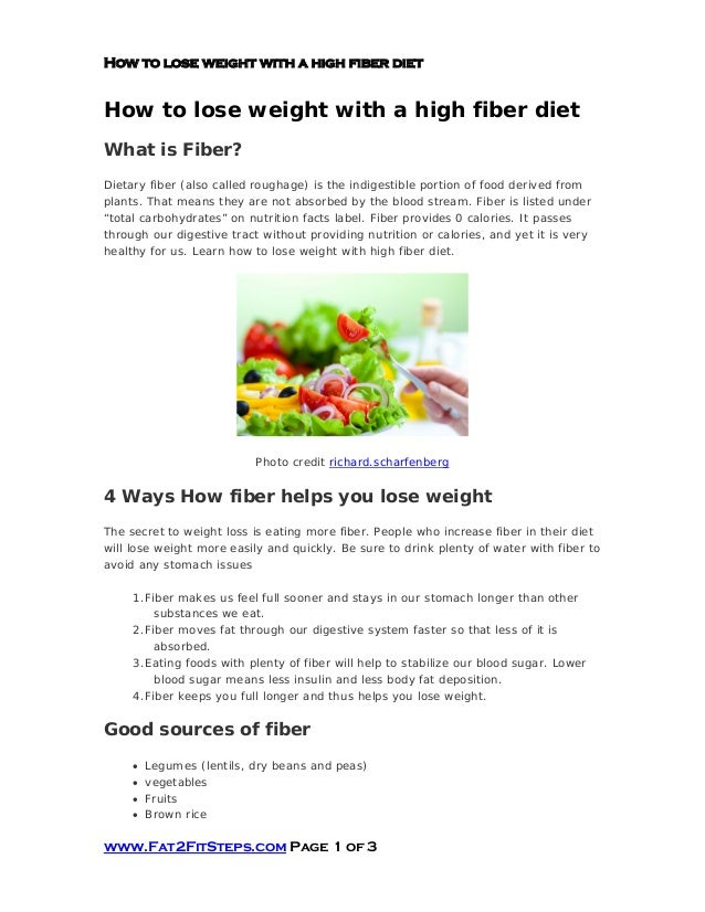 How to lose weight with a high fiber dietHow to lose weight with a high fiber dietWhat is Fiber?Dietary fiber (also called...