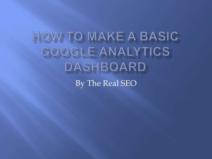 How to make a basic google analytics dashboard