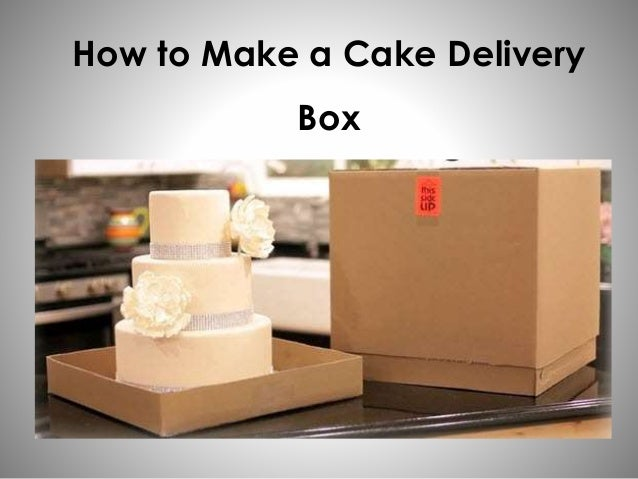 Cake Design How To Make : How to Make a Cake Delivery Box