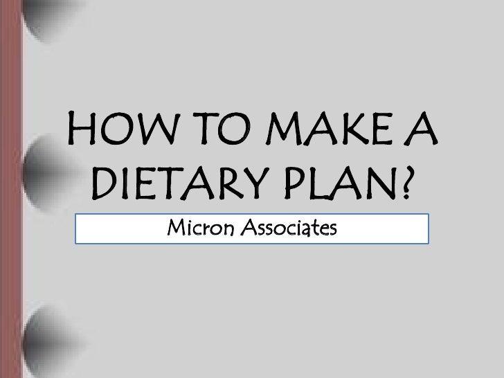 HOW TO MAKE A DIETARY PLAN?   Micron Associates