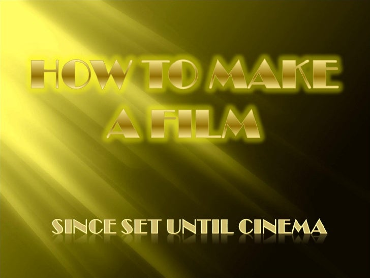 How To Make A Film  Pwp