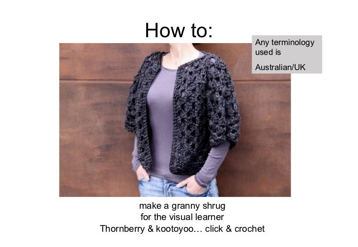 How to: <ul><li>make a granny shrug </li></ul><ul><li>for the visual learner </li></ul><ul><li>Thornberry & kootoyoo… clic...