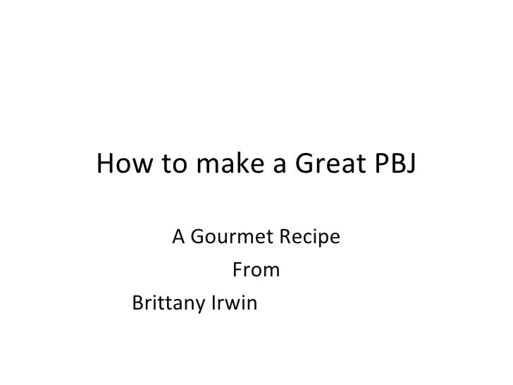 How to make a Great PBJ A Gourmet Recipe From Brittany Irwin