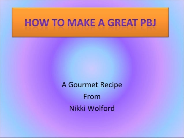 How To Make A Great Pbj.Pdf