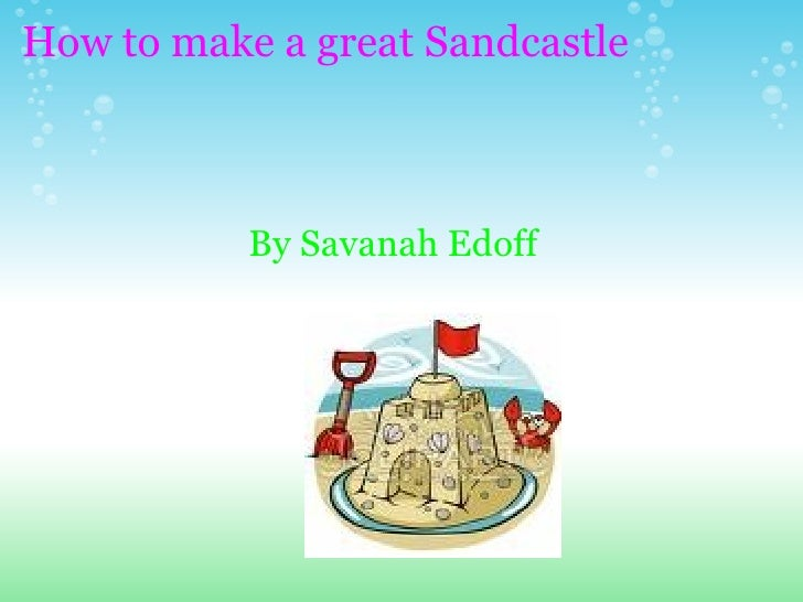 How to make_a_great_sandcasile