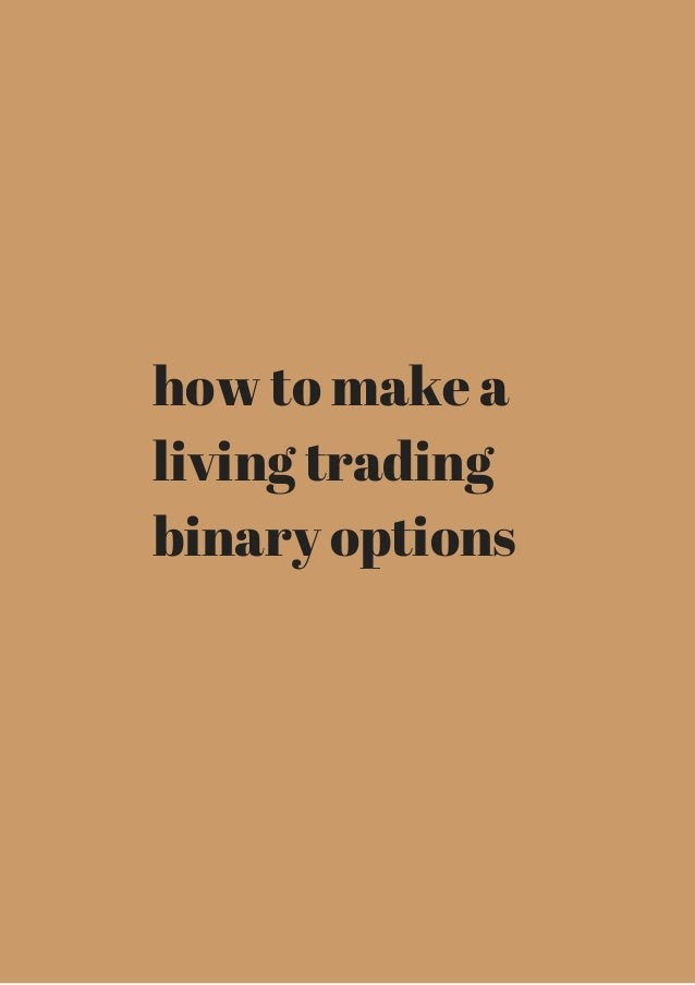 Make a living trading binary options