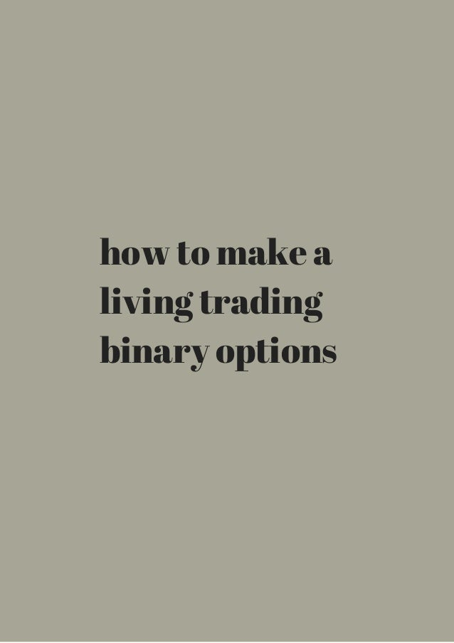Binary options trading is gaining impetus in the recent times. The entire world is going crazy over the fact that it is really simple to earn money through effective binary .