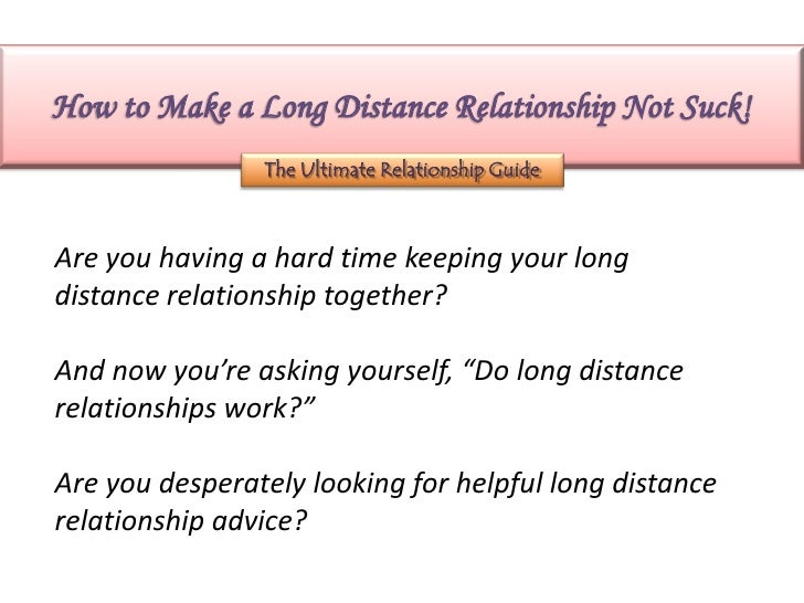 How to Make a Long Distance Relationship Not Suck!                The Ultimate Relationship GuideAre you having a hard tim...