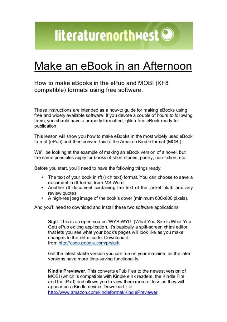 Make an eBook in an AfternoonHow to make eBooks in the ePub and MOBI (KF8compatible) formats using free software.These ins...