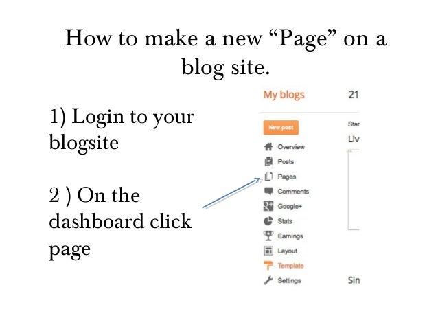 """How to make a new """"Page"""" on a blog site. 1) Login to your blogsite 2 ) On the dashboard click page"""