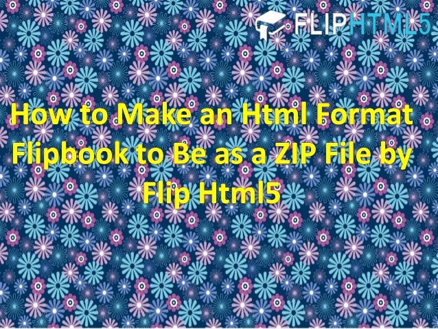 How to make an html format flipbook to be as a zip file by flip html5