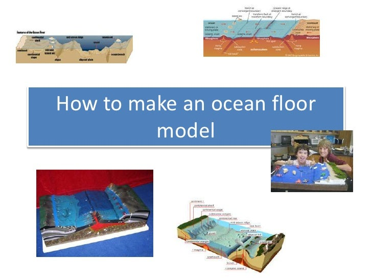 How to make an ocean floor model