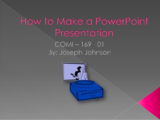  Open up Microsoft PowerPoint  Create a new presentation  Change the theme  Add slides to the presentation  Add text ...