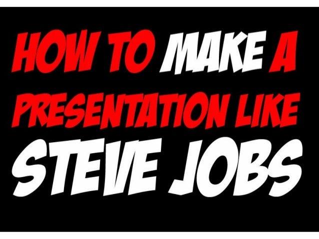 How to Make a Presentation like Steve Jobs