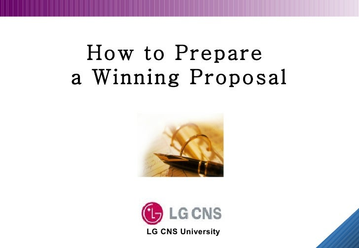 How to Prepare   a Winning Proposal  LG CNS University