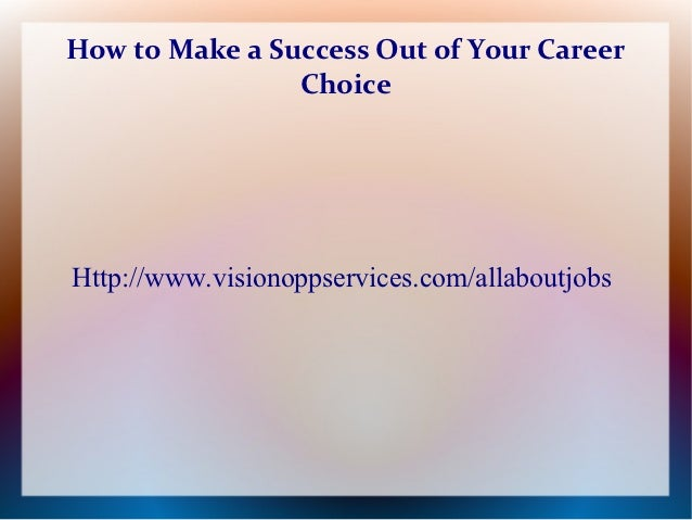 How to make a success of your career choice