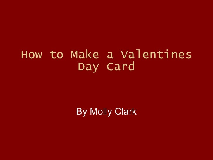 How to Make a Valentines Day Card By Molly Clark