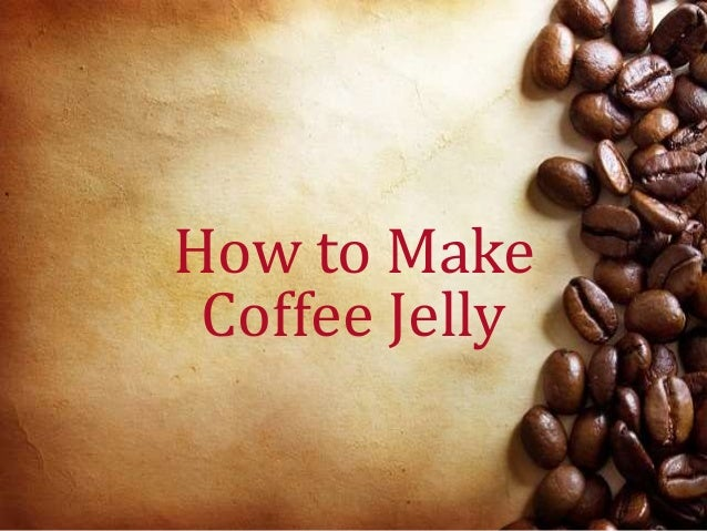 How to Make Coffee Jelly