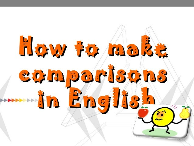 How to makecomparisons in English