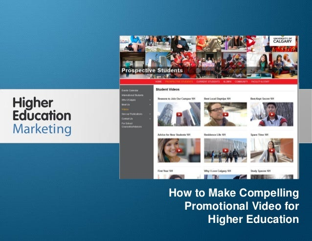 How to Make Compelling Promotional Video for Higher Education Slide 1 How to Make Compelling Promotional Video for Higher ...
