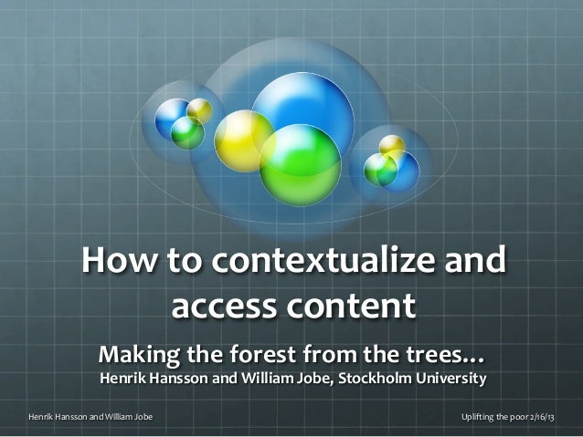 How to contextualize and                           access content                          Making the fore...