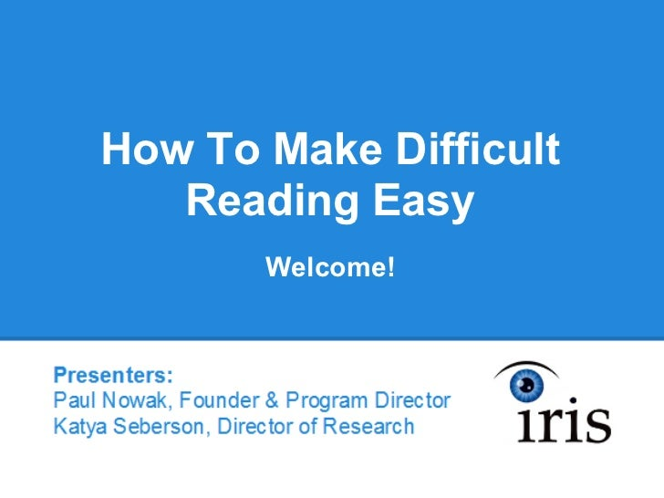 How To Make Difficult   Reading Easy       Welcome!
