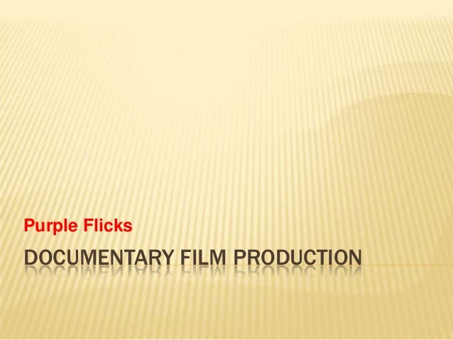 How to make documentary films