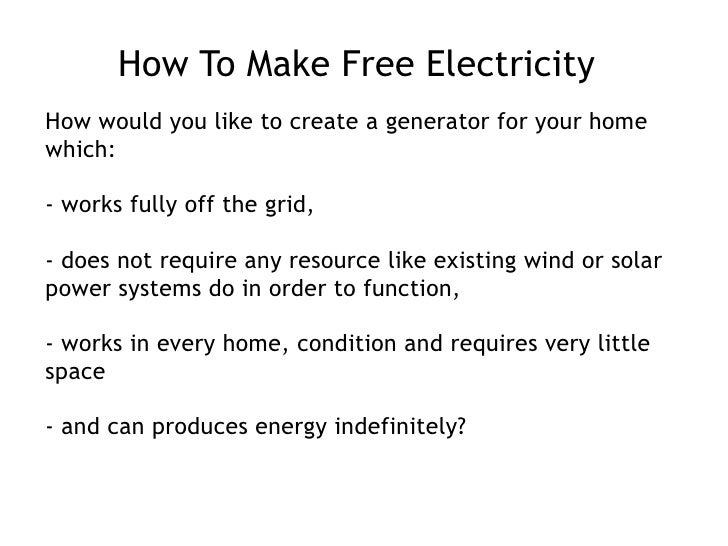 How To Make Free Electricity How would you like to create a generator for your home which: - works fully off the grid, - d...