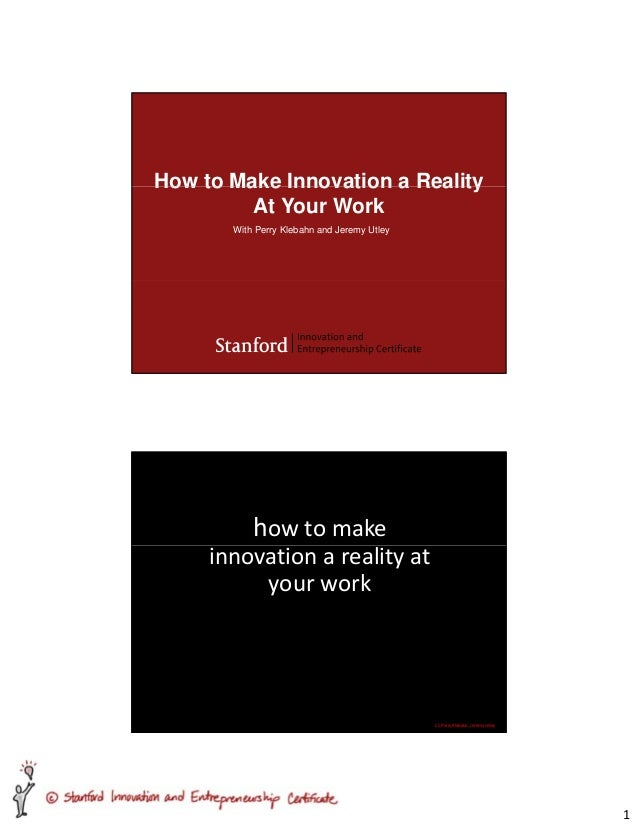 How to Make Innovation a Reality         At Your Work       With Perry Klebahn and Jeremy Utley           how to make     ...