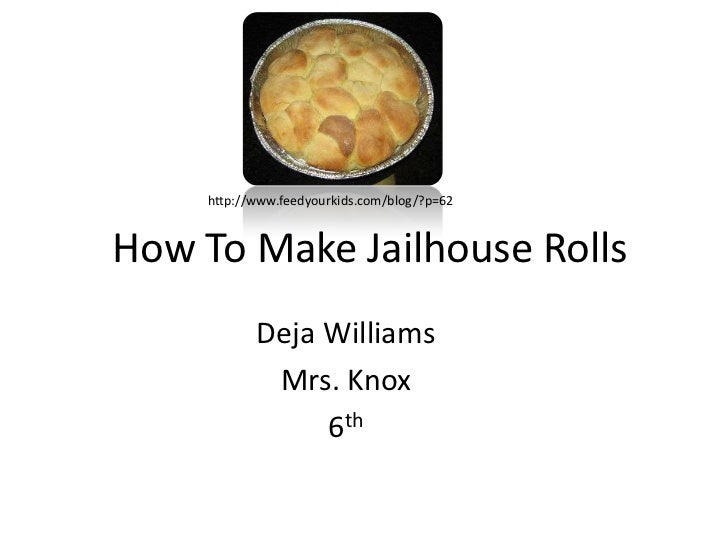 How to make jailhouse rolls