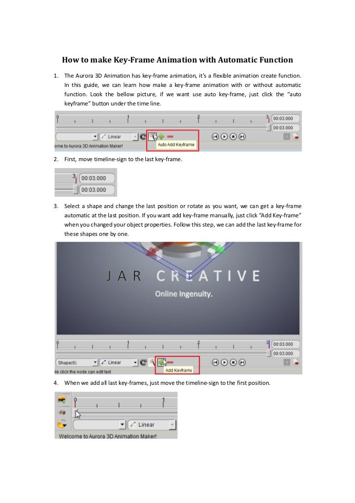 How to make Key-Frame Animation with Automatic Function1. The Aurora 3D Animation has key-frame animation, it's a flexible...