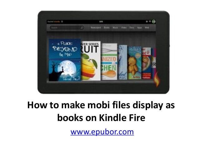 How to make mobi files display as books on kindle fire