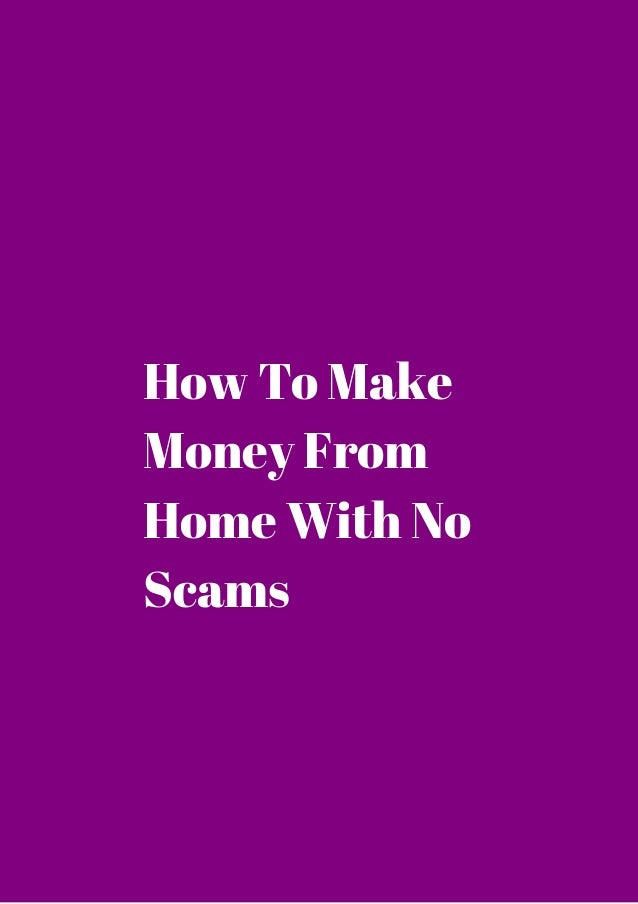 HOW YOU CAN REALLY MAKE MONEY FROM HOME. There are a few ways that you can legitimately make money from home.