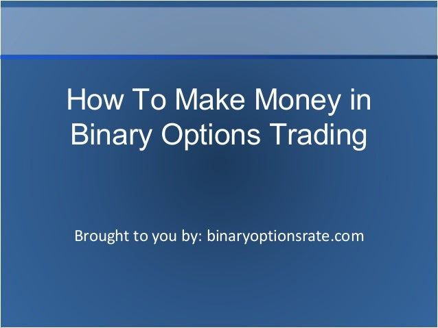 Making money binary options trading
