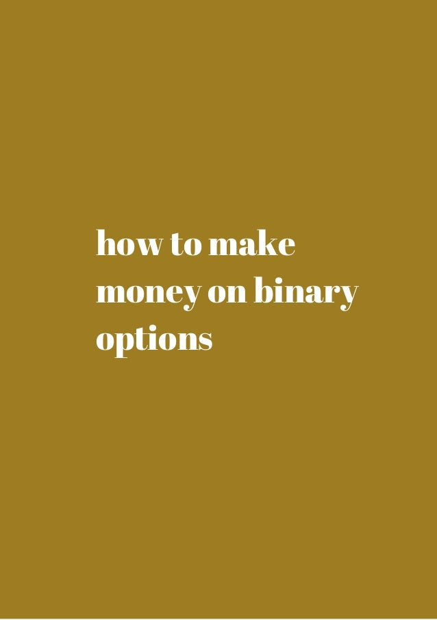 How to make money with binary options trading