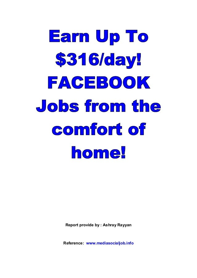 Earn Up To  $316/day! FACEBOOKJobs from the comfort of   home!   Report provide by : Ashray Rayyan  Reference: www.mediaso...