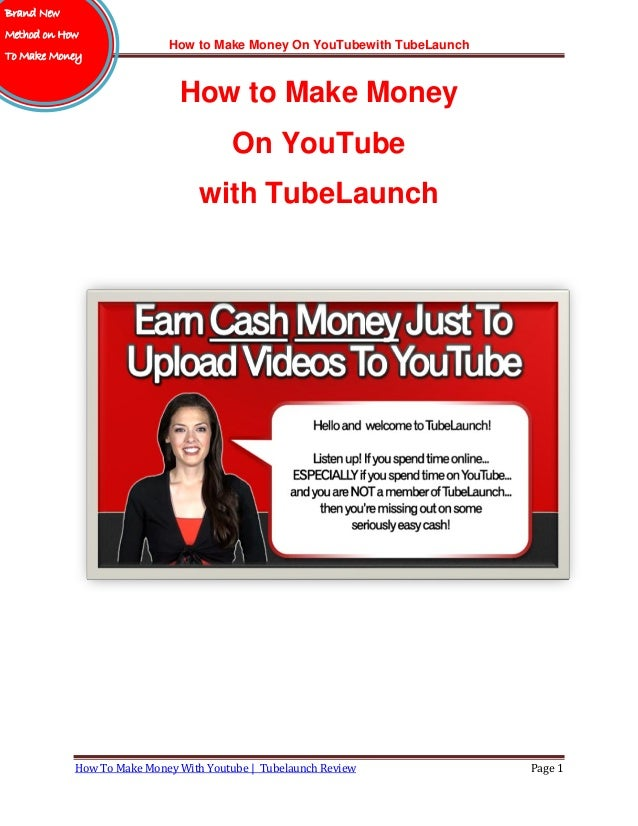How to Make Money On YouTubewith TubeLaunchHow To Make Money With Youtube | Tubelaunch Review Page 1How to Make MoneyOn Yo...