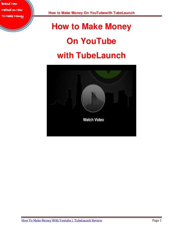 How to Make Money On YouTubewith TubeLaunchHow To Make Money With Youtube | Tubelaunch Review Page 1How to Make MoneyOn Yo...
