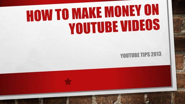 How to make money on you tube videos