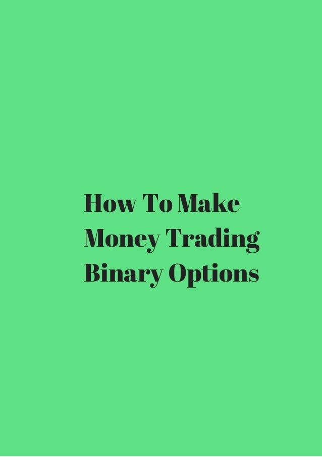 How to make money through binary options