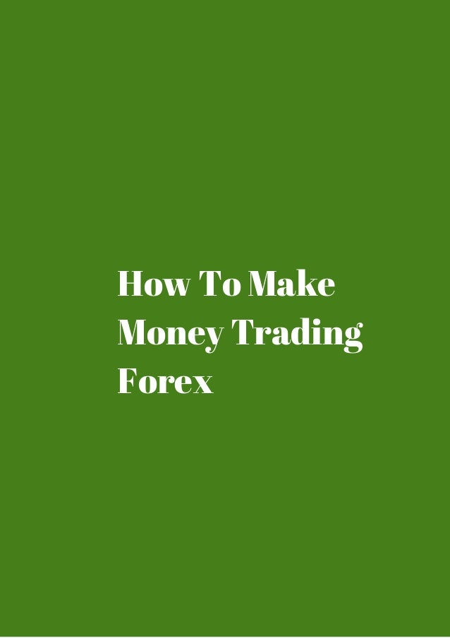 Forex how to make money