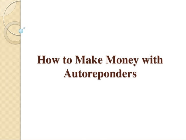 How to Make Money withAutoreponders