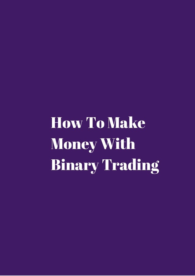 Making big money with binary options