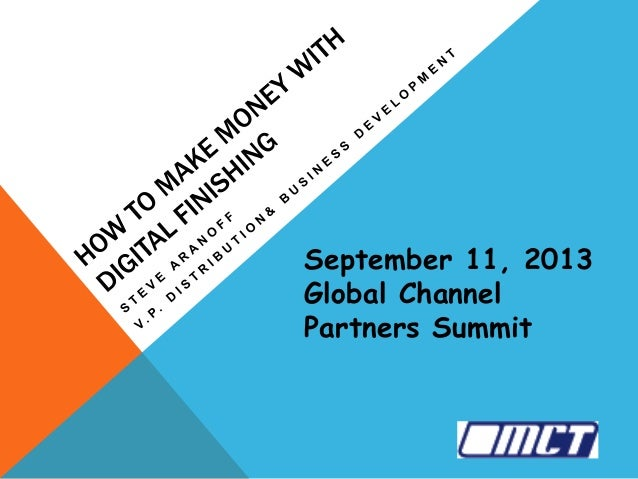 September 11, 2013 Global Channel Partners Summit